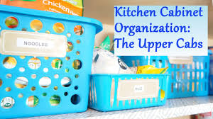 organize my kitchen cabinets kitchen cabinet organization ideas the upper cabs youtube