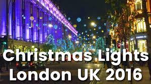 oxford street christmas lights london december 2016 youtube