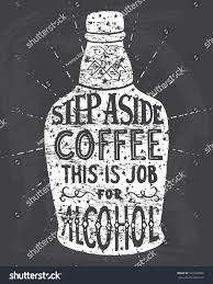 Greetings Card Designer Jobs Step Aside Coffee This Job Alcohol Stock Illustration 324766805