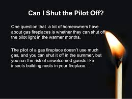 gas fireplace pilot light out what are the benefits of a gas fireplace