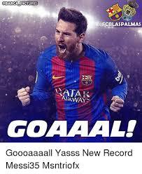 Yasss Meme - barca pictures gata airway go goooaaaall yasss new record messi35