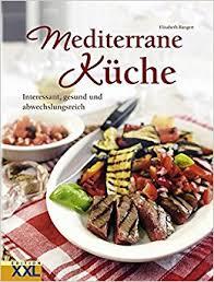 hängele küche mediterrane küche interessant gesund und abwechslungsreich