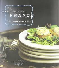 the country cooking of france anne willan france ruffenach