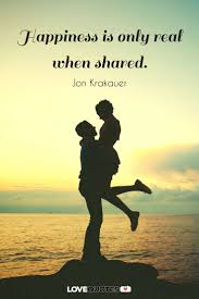 quote happiness only real when shared love quotes about marriage and famous wedding quotes
