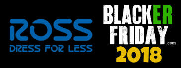 ross black friday 2018 sale opening times blacker friday