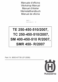 husqvarna workshop service manual 2007 te 250 te 450 u0026 te 510