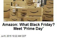 amazon black friday or prine day black friday u2013 news stories about black friday page 1 newser