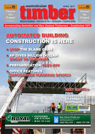 australasian timber april 2017 by provincial press group issuu