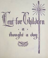 lent for children a thought a day family in feast and feria