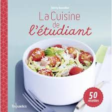 recette cuisine 騁udiant cuisine de l 騁udiant 100 images le petit livre de cuisine de l