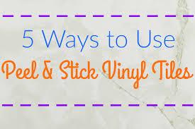 5 ways to use peel and stick vinyl tiles flooringinc