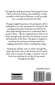 letter to the romans a small group bible study guide ted