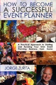 How To Become A Party Planner Become An Event Planner Even If You Have No Experience And No