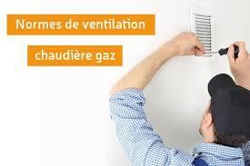 ventilation cuisine gaz les normes de ventilation avec une chaudière gaz
