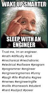Funny Programming Memes - wakeup smarter sleep with an engineer trust me im an engineer math