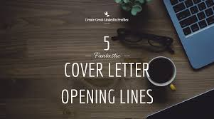 5 fantastic cover letter opening lines