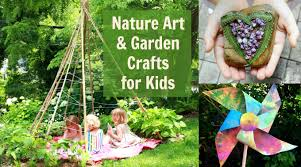 Arts And Crafts Garden - garden crafts for kids plus other fun nature arts and crafts ideas