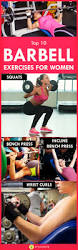 Top Bench Press Top 10 Barbell Exercises For Women