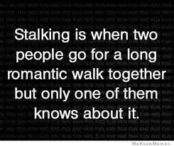 Stalking Memes - stalking is when weknowmemes