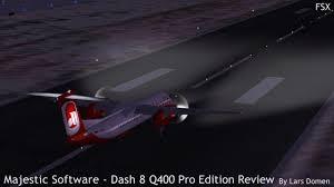 majestic software u2013 dash 8 q400 pro edition review simflight