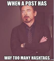 Meme Hashtags - when a post has way too many hashtags robert downey junior face