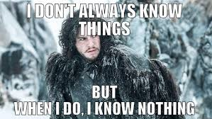 You Know Nothing Meme - you know nothing jon snow gameofthrones jonsnow scoopnest com