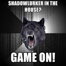 Shadowlurker Meme - shadowlurker in the house game on create meme