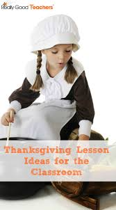 thanksgiving ideas and lessons for the classroom really