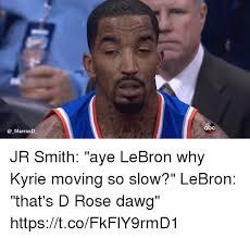 Jr Smith Meme - marcusd jr smith aye lebron why kyrie moving so slow lebron that s