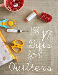 Generic Gift Ideas 50 Gifts To Buy Or Make For Quilters