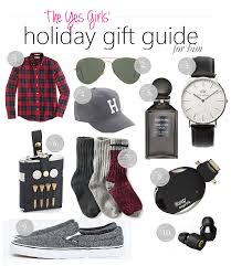 Gift Ideas For Him Best Holiday Gift Ideas For Him The Yes Girls