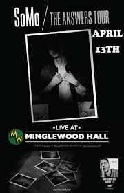 minglewood hall somo the answers tour u2013 tickets u2013 minglewood