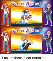 Pokemon Trainer Red Meme - red and blue you are challenged by pok礬mon trainer red red and