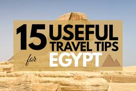 Egypt Travel Tips 15 Things You Need To Know Before You Go