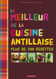 de cuisine antillaise livre le meilleur de la cuisine antillaise collection