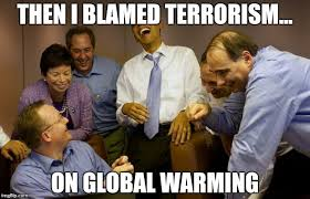 Blame Obama Meme - and then i said obama meme imgflip