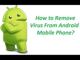 how to clean virus from android how to remove virus from android phone how to stop android virus