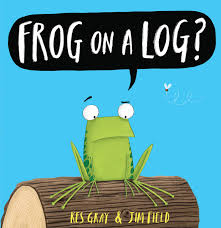 frog on a log kes gray jim field 9780545687911 amazon com books