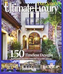 dan sater u0027s ultimate luxury home plans collection 150 timeless