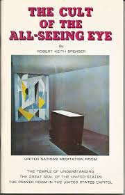 the cult of the all seeing eye robert keith spenser amazon com