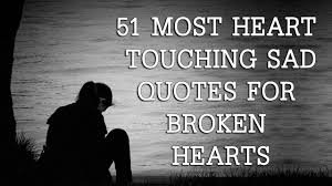 51 most touching sad quotes for broken hearts