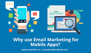 android app marketing why use email marketing for mobile apps smarther