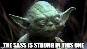The Force Is Strong With This One Meme - yoda corruption in the force imgflip