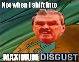 Disgusting Monday Memes - maximum disgust absolutely disgusting know your meme