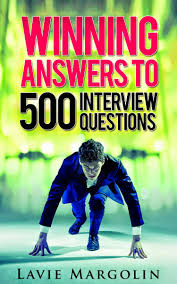 Gap In Career Resume Winning Answers To 500 Interview Questions U0026 More By Lavie