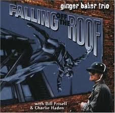 Ginger Baker Blind Faith Ginger Baker Falling Off The Roof Jazztimes