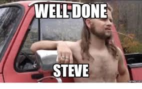 Steve Meme - well done steve com steve meme on me me