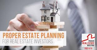 proper estate planning for real estate investors