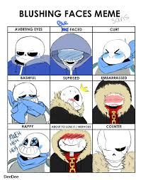 Blushing Meme - blushing faces meme ft sans by hidanimmortal22 sans pinterest