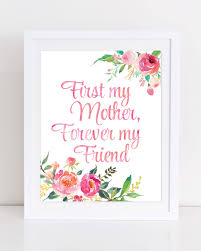 first my mother forever my friend print mothers day printable